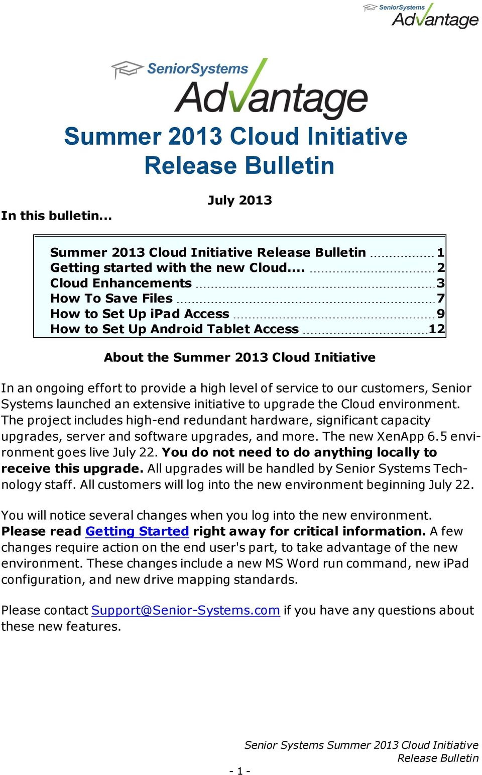 service to our customers, Senior Systems launched an extensive initiative to upgrade the Cloud environment.