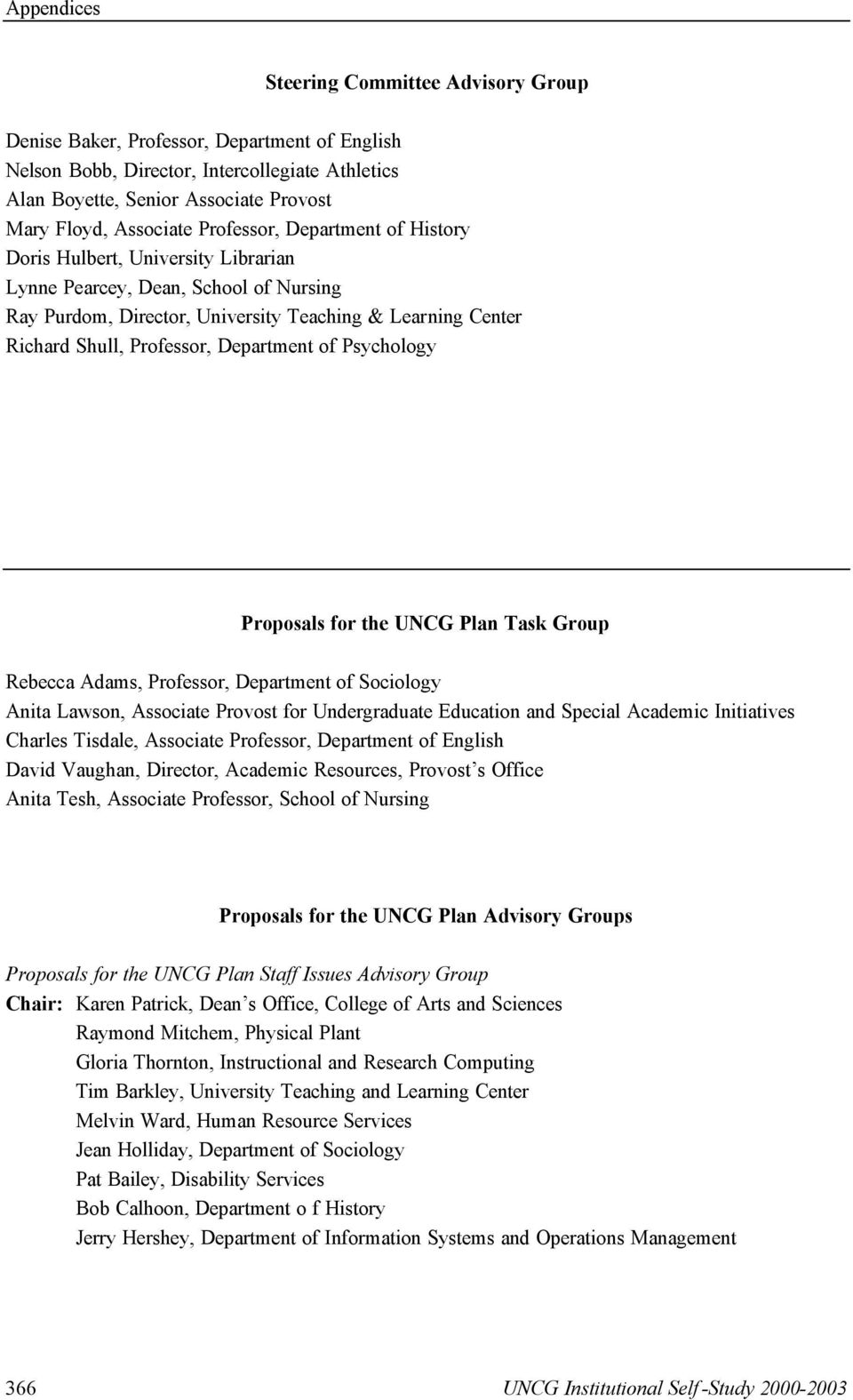 Department of Psychology Proposals for the UNCG Plan Task Group Rebecca Adams, Professor, Department of Sociology Anita Lawson, Associate Provost for Undergraduate Education and Special Academic