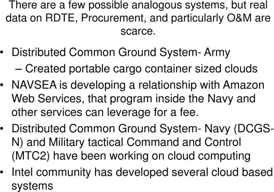 Amazon Web Services, that program inside the Navy and other services can leverage for a fee.