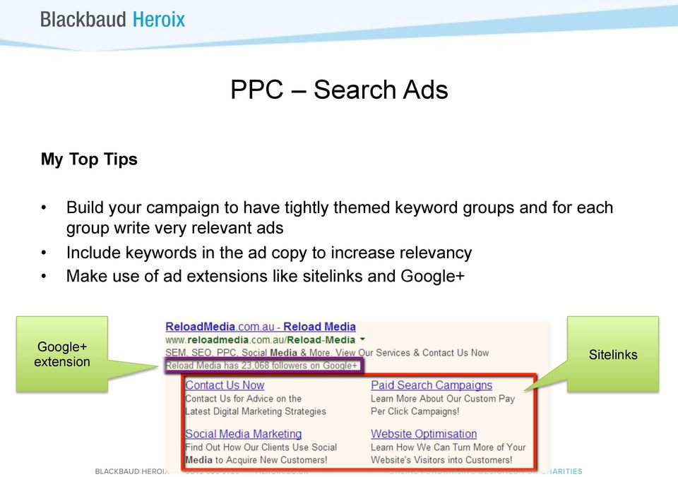 Include keywords in the ad copy to increase relevancy Make use of