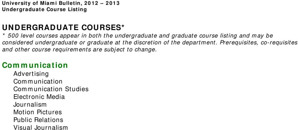 the department. Prerequisites, co-requisites and other course requirements are subject to change.