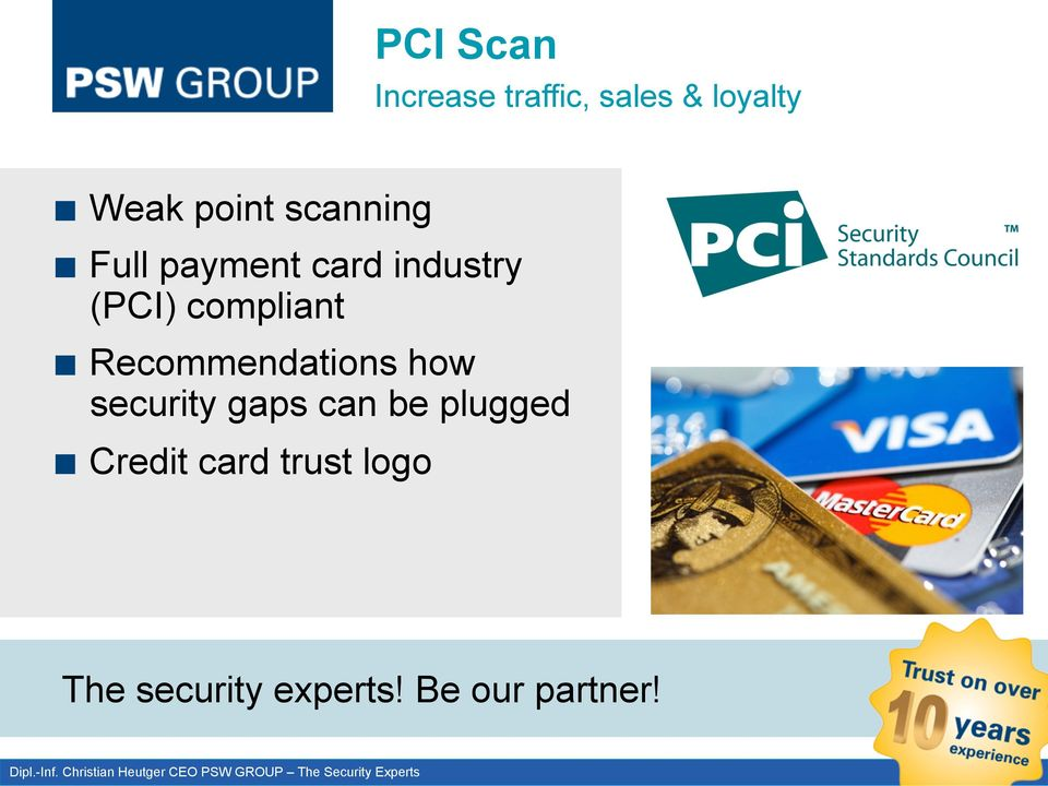Full payment card industry (PCI) compliant!