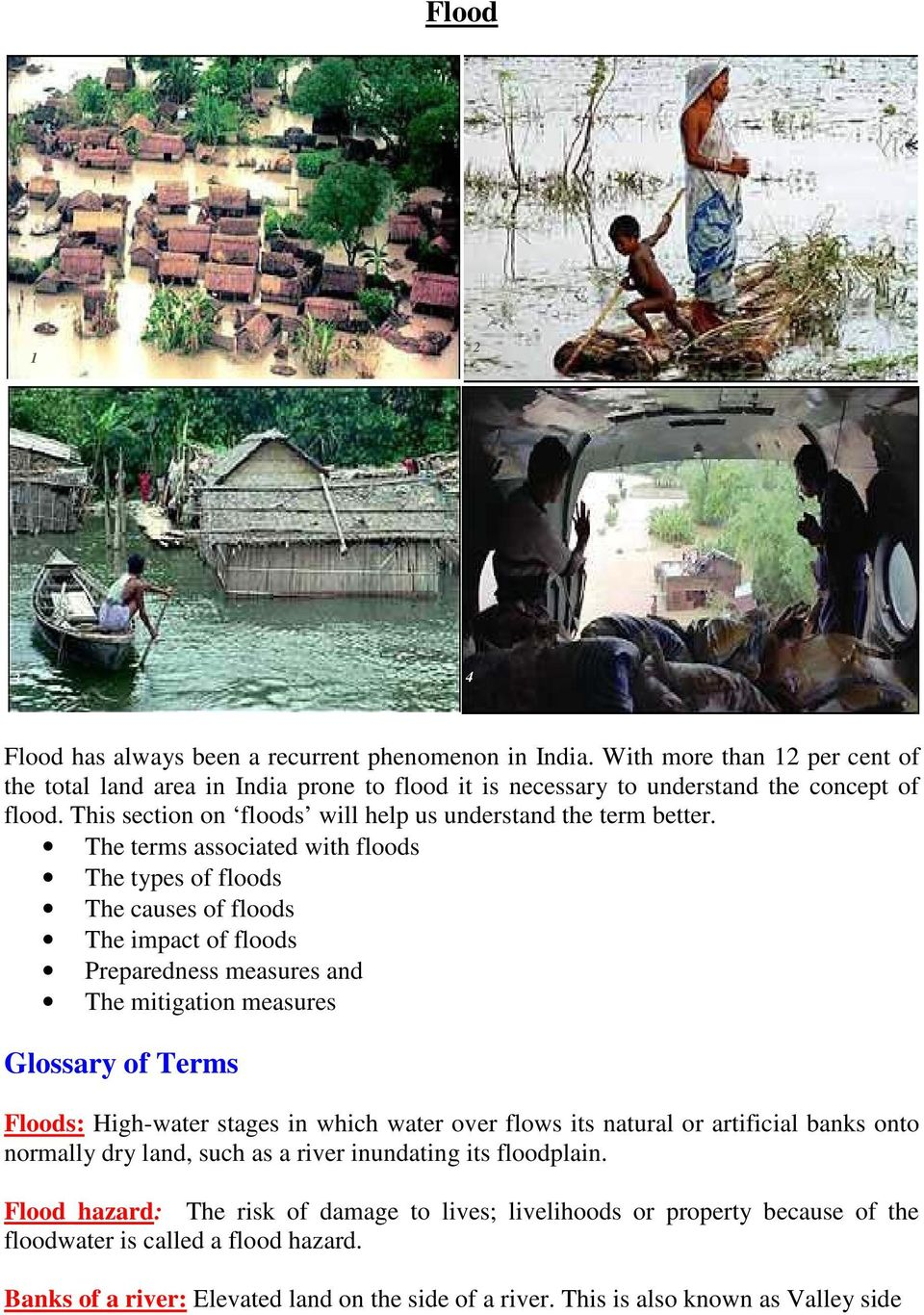 The terms associated with floods The types of floods The causes of floods The impact of floods Preparedness measures and The mitigation measures Glossary of Terms Floods: High-water stages in