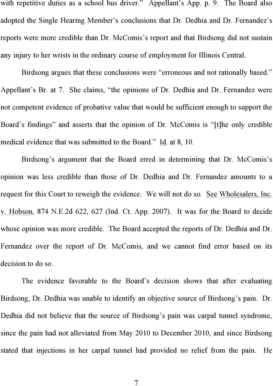Birdsong argues that these conclusions were erroneous and not rationally based. Appellant s Br. at 7. She claims, the opinions of Dr. Dedhia and Dr.