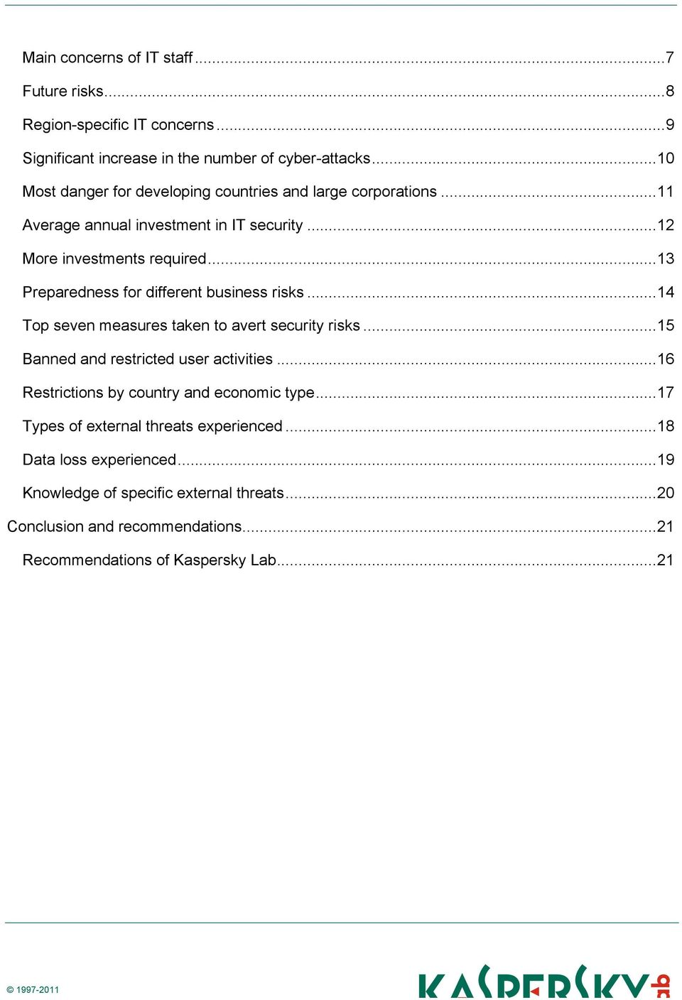 .. 13 Preparedness for different business risks... 14 Top seven measures taken to avert security risks... 15 Banned and restricted user activities.