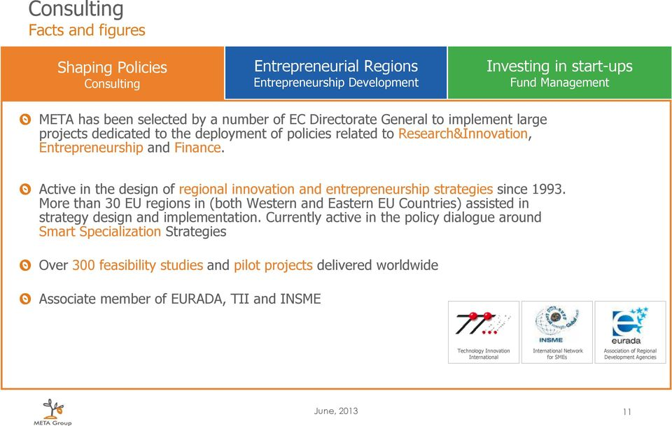 More than 30 EU regions in (both Western and Eastern EU Countries) assisted in strategy design and implementation.