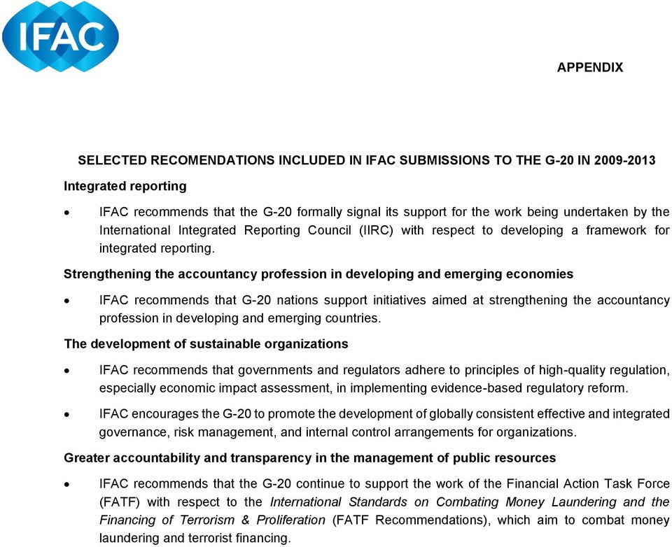 Strengthening the accuntancy prfessin in develping and emerging ecnmies IFAC recmmends that G-20 natins supprt initiatives aimed at strengthening the accuntancy prfessin in develping and emerging