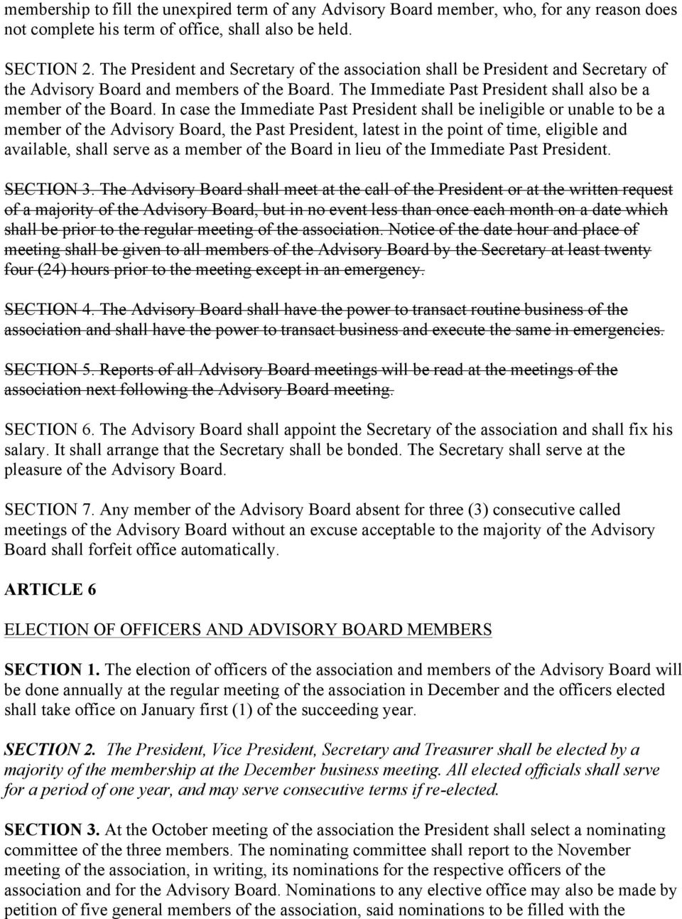 In case the Immediate Past President shall be ineligible or unable to be a member of the Advisory Board, the Past President, latest in the point of time, eligible and available, shall serve as a