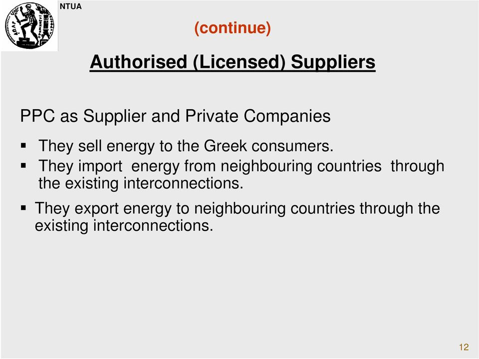 They import energy from neighbouring countries through the existing