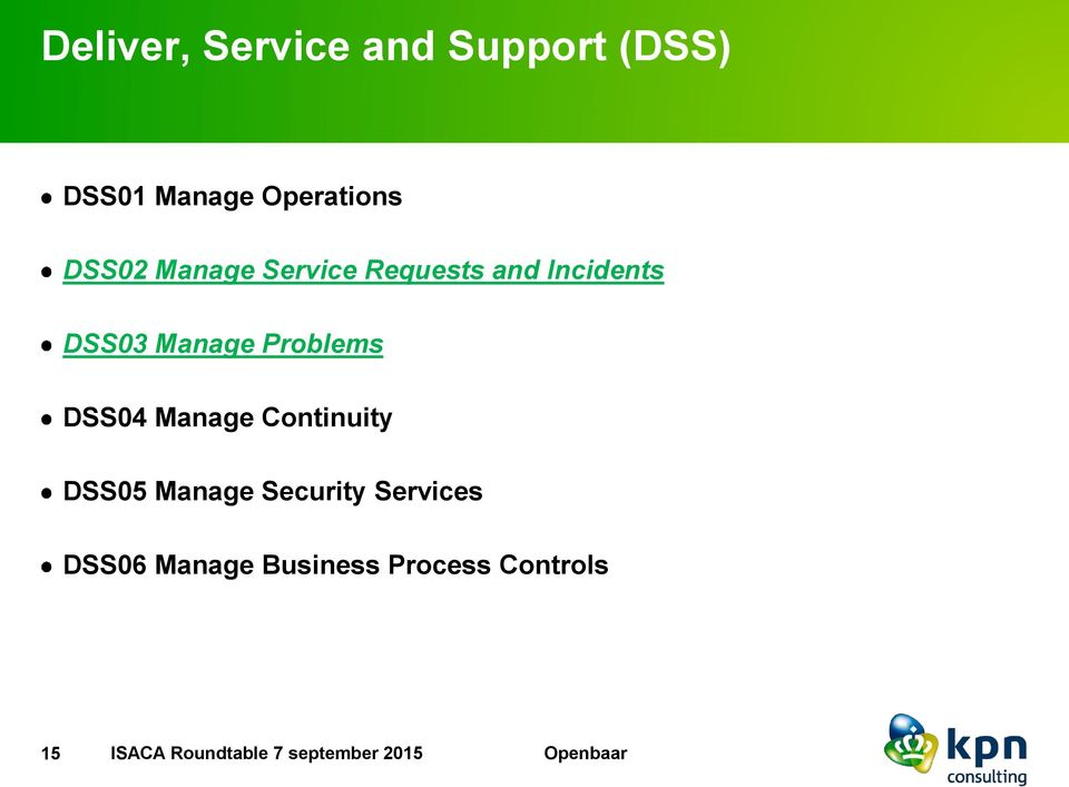 Problems DSS04 Manage Continuity DSS05 Manage Security Services