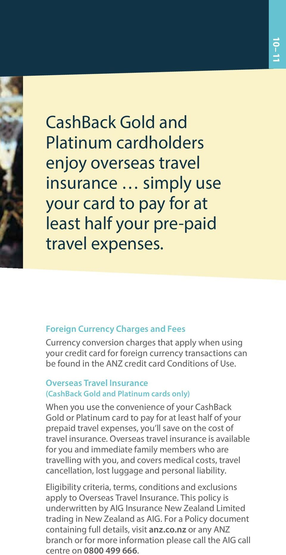 Overseas Travel Insurance (CashBack Gold and Platinum cards only) When you use the convenience of your CashBack Gold or Platinum card to pay for at least half of your prepaid travel expenses, you ll