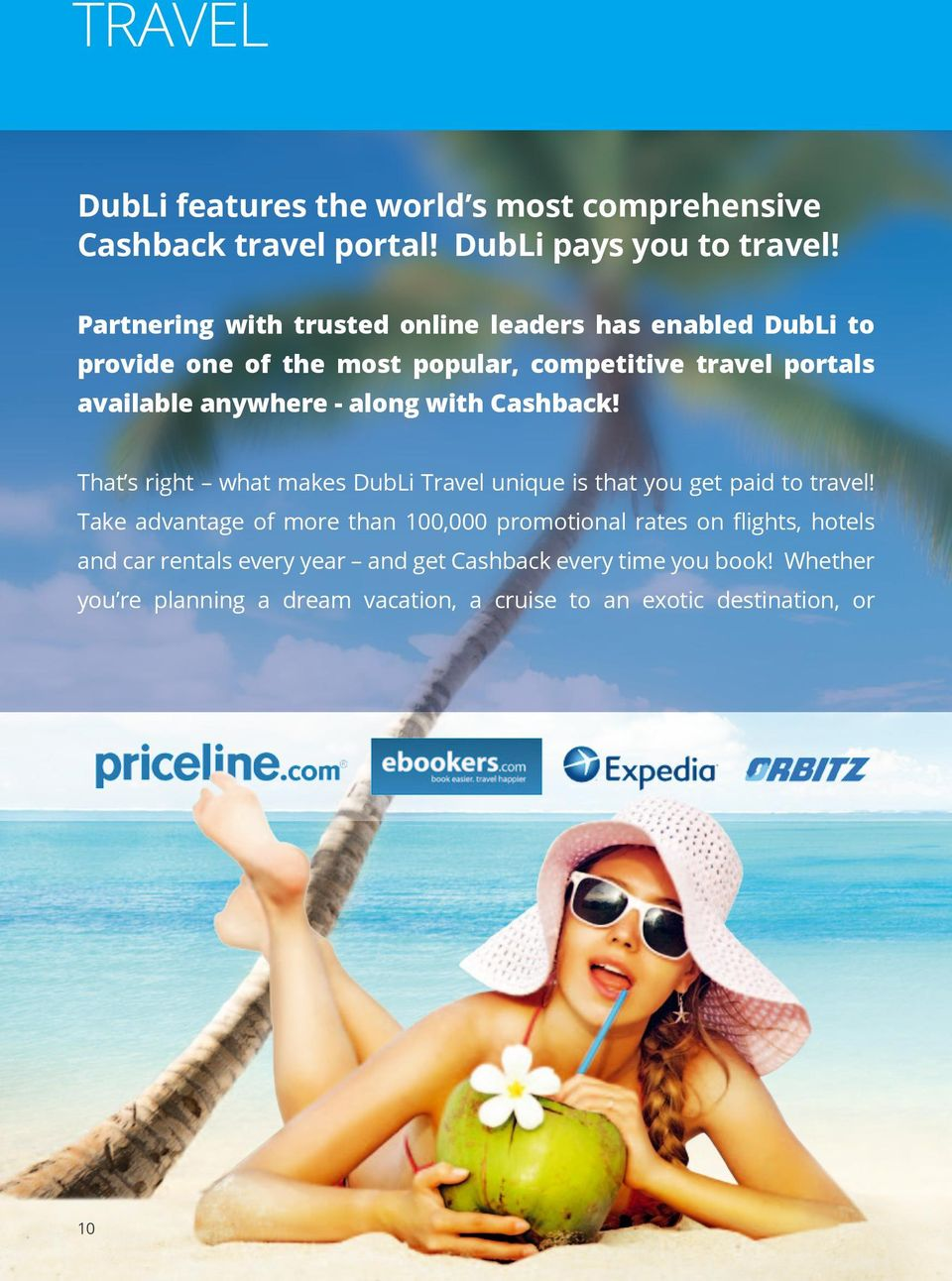 along with Cashback! That s right what makes DubLi Travel unique is that you get paid to travel!