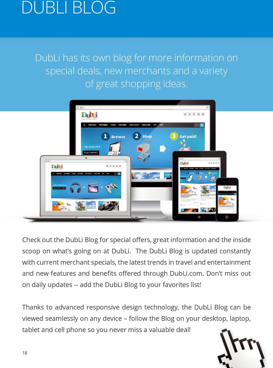 The DubLi Blog is updated constantly with current merchant specials, the latest trends in travel and entertainment and new features and benefits offered through DubLi.com.