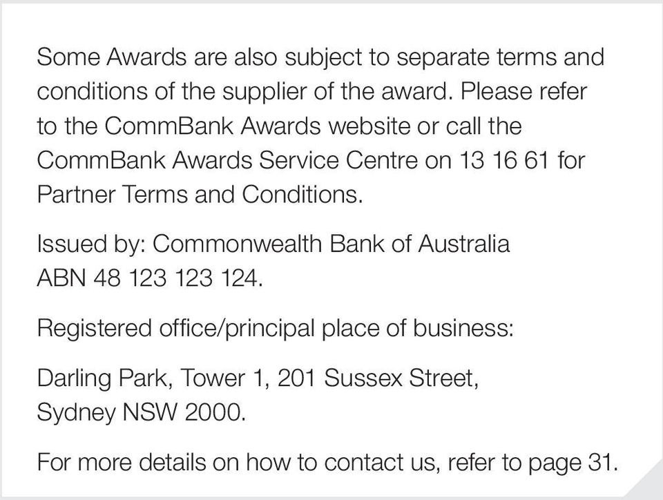 Terms and Conditions. Issued by: Commonwealth Bank of Australia ABN 48 123 123 124.