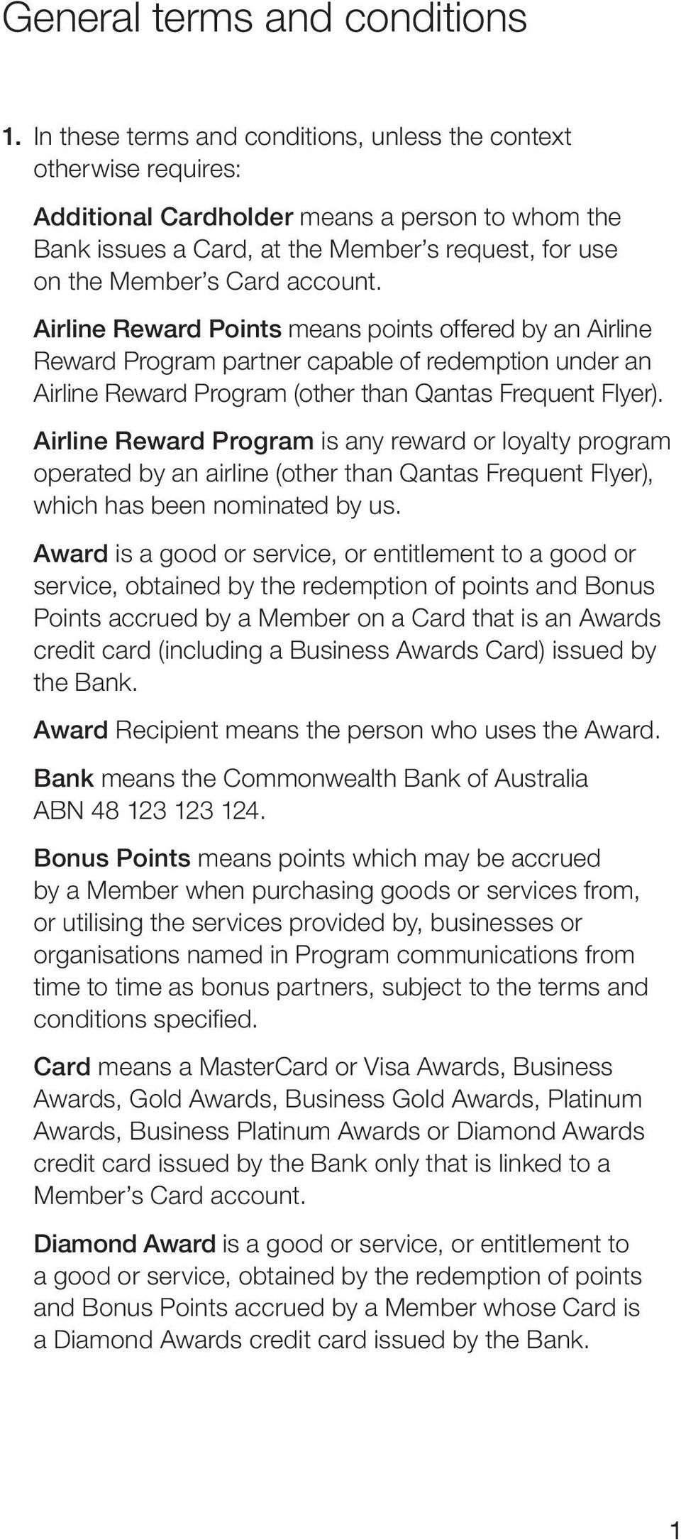 account. Airline Reward Points means points offered by an Airline Reward Program partner capable of redemption under an Airline Reward Program (other than Qantas Frequent Flyer).