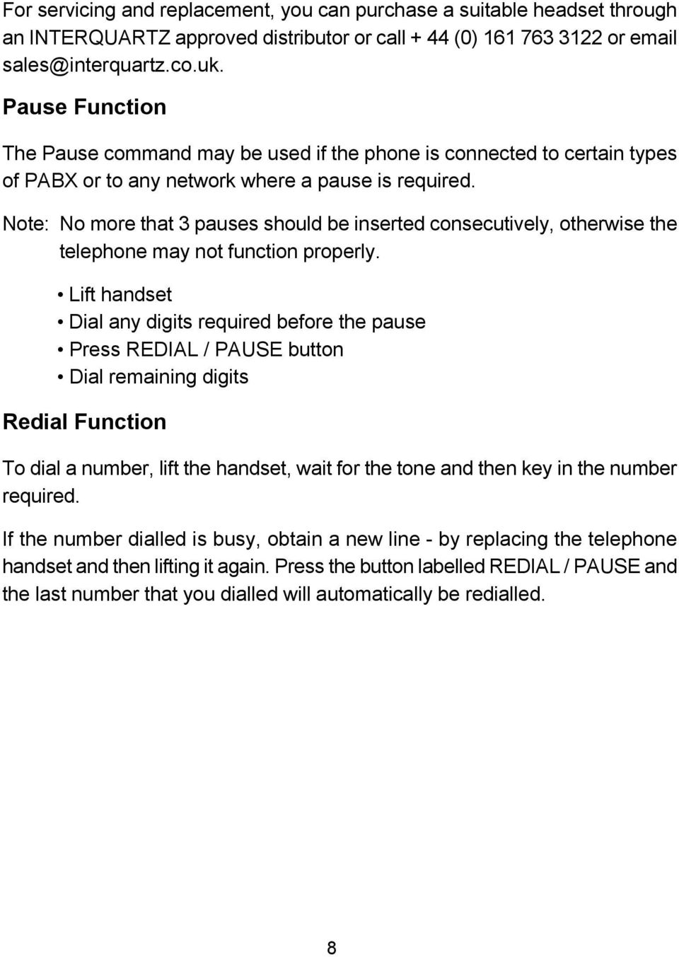 Note: No more that 3 pauses should be inserted consecutively, otherwise the telephone may not function properly.