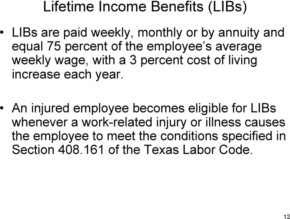 year. An injured employee becomes eligible for LIBs whenever a work-related injury or illness