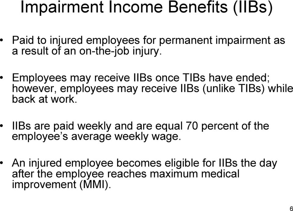 Employees may receive IIBs once TIBs have ended; however, employees may receive IIBs (unlike TIBs) while back