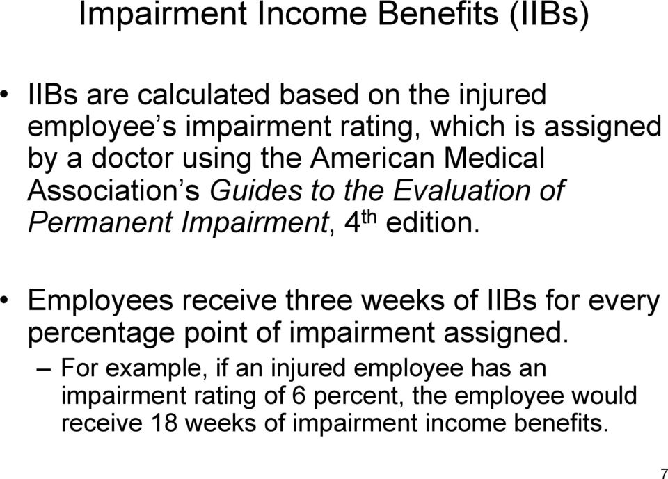 edition. Employees receive three weeks of IIBs for every percentage point of impairment assigned.