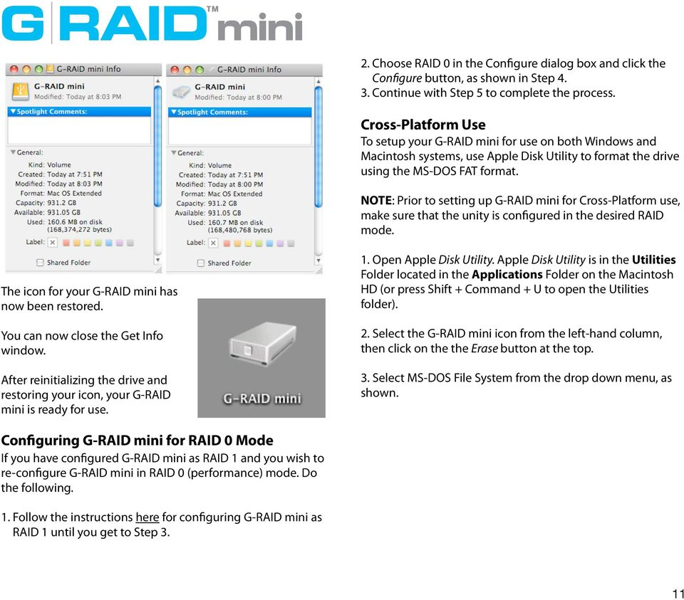 NOTE: Prior to setting up G-RAID mini for Cross-Platform use, make sure that the unity is configured in the desired RAID mode. The icon for your G-RAID mini has now been restored.