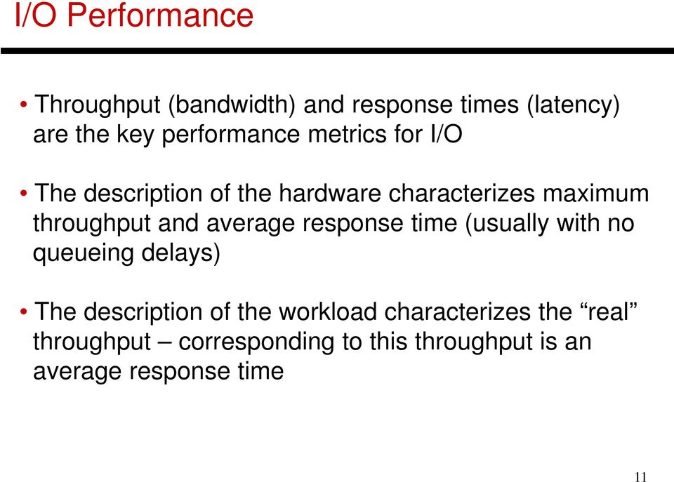 throughput and average response time (usually with no queueing delays) The description of