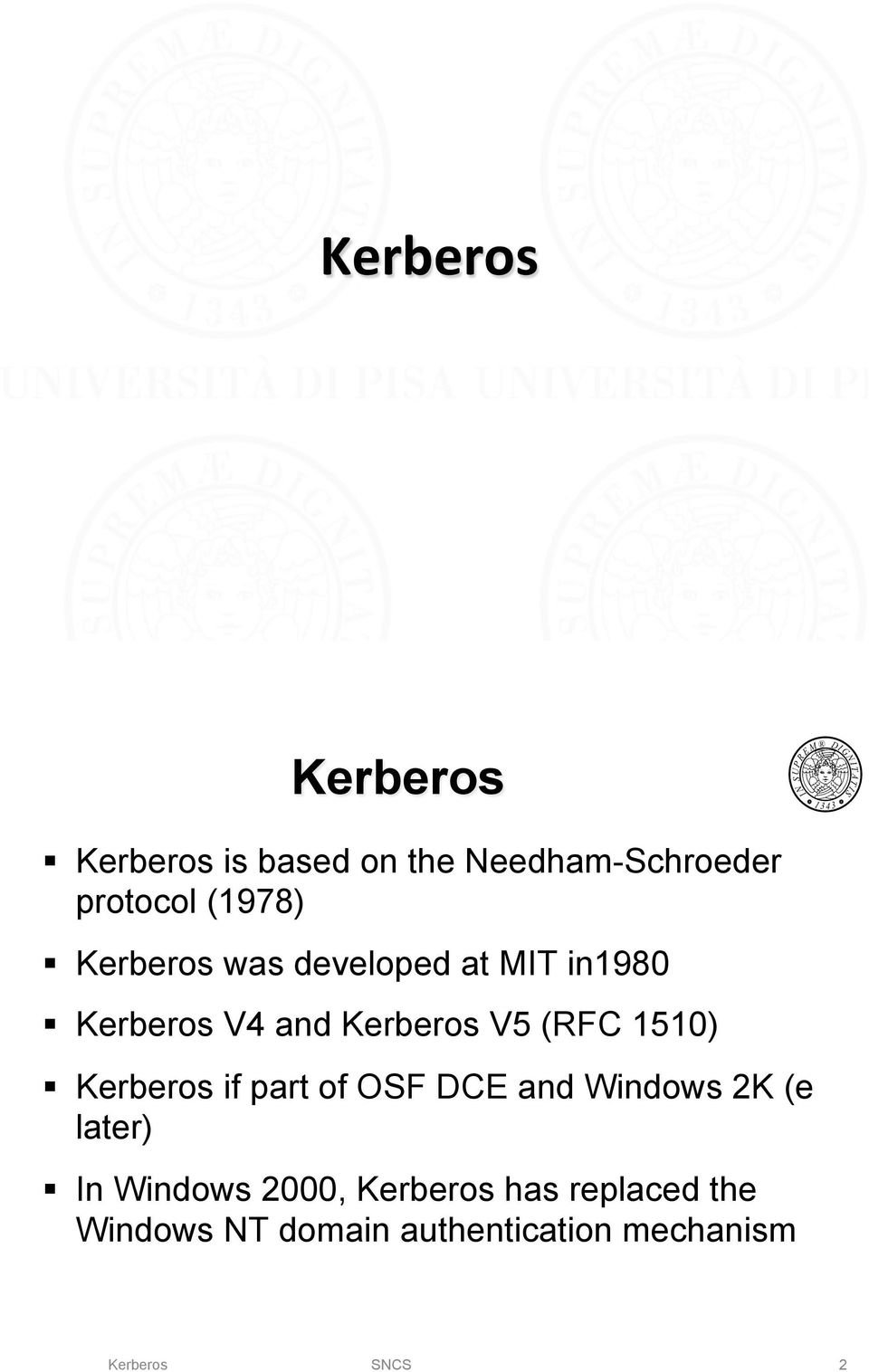 erberos was developed at MIT in1980!