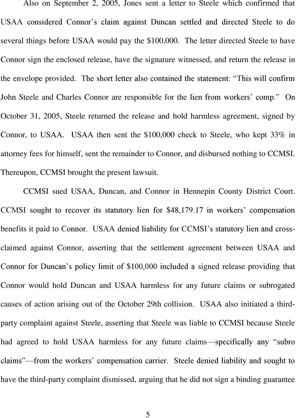 The short letter also contained the statement: This will confirm John Steele and Charles Connor are responsible for the lien from workers comp.
