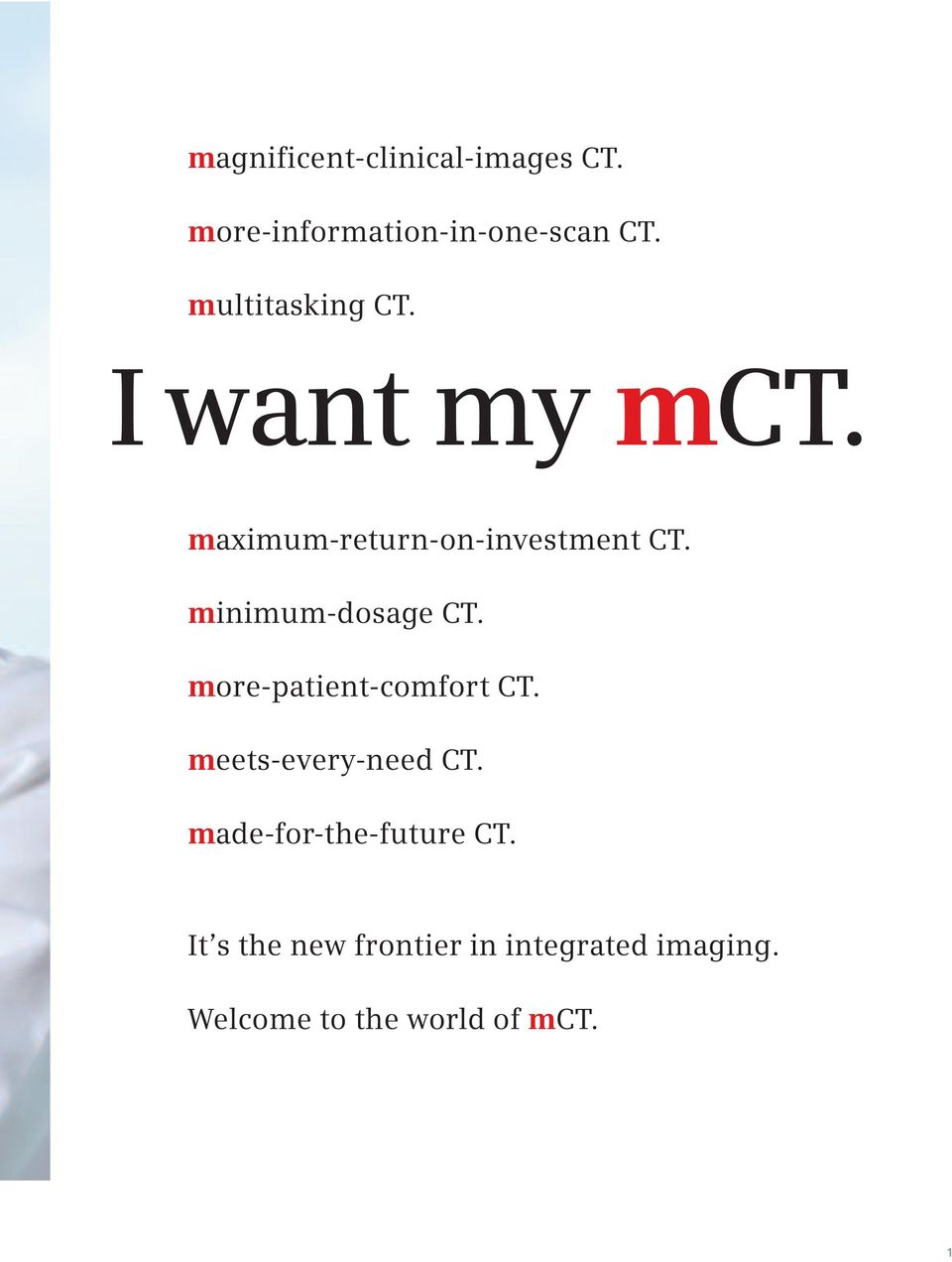 minimum-dosage CT. more-patient-comfort CT. meets-every-need CT.
