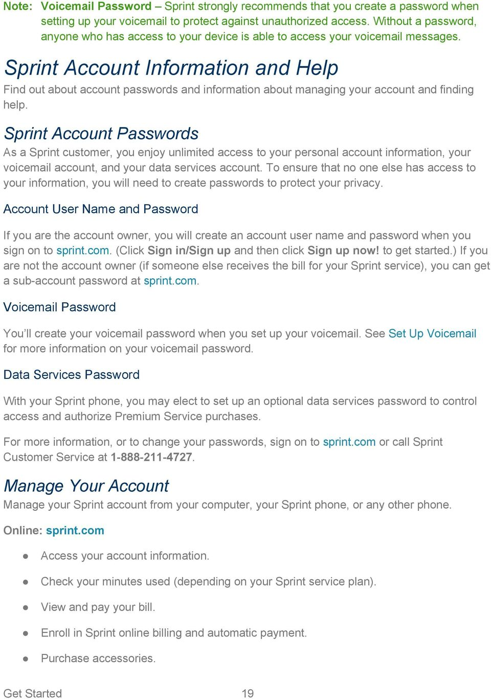 Sprint Account Information and Help Find out about account passwords and information about managing your account and finding help.