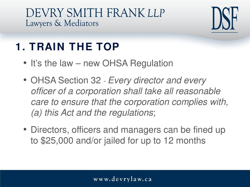 ensure that the corporation complies with, (a) this Act and the regulations;