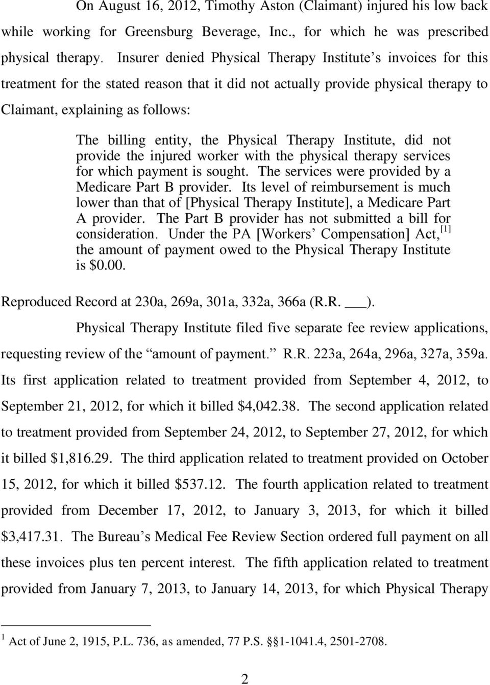 the Physical Therapy Institute, did not provide the injured worker with the physical therapy services for which payment is sought. The services were provided by a Medicare Part B provider.