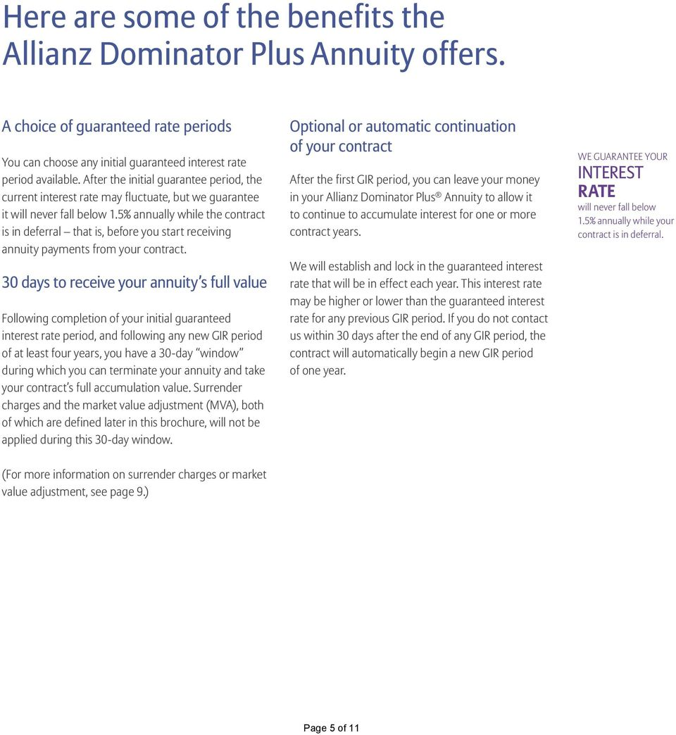 5% annually while the contract is in deferral that is, before you start receiving annuity payments from your contract.