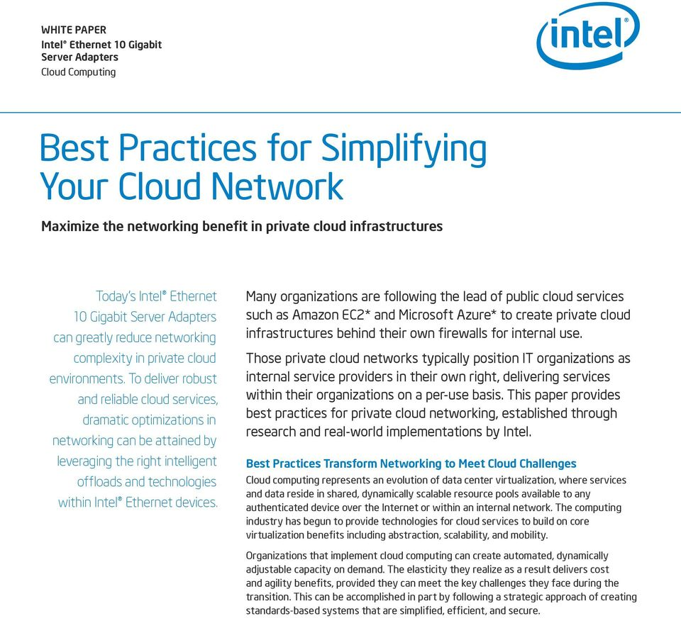 To deliver robust and reliable cloud services, dramatic optimizations in networking can be attained by leveraging the right intelligent offloads and technologies within Intel Ethernet devices.