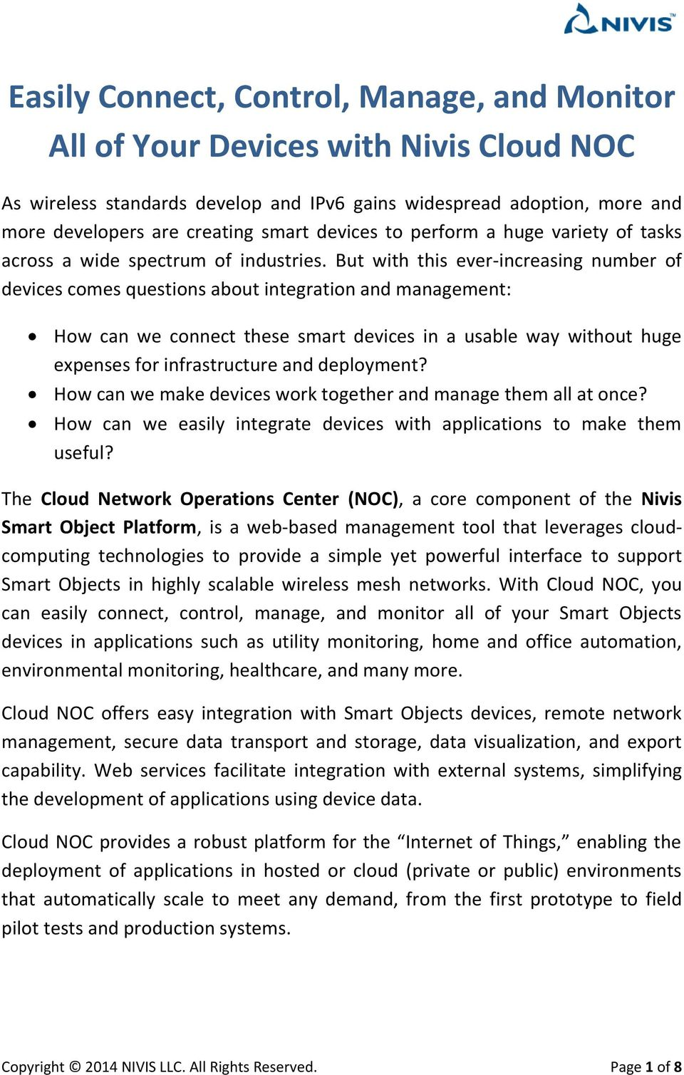 But with this ever-increasing number of devices comes questions about integration and management: How can we connect these smart devices in a usable way without huge expenses for infrastructure and