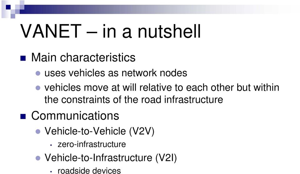 constraints of the road infrastructure Communications