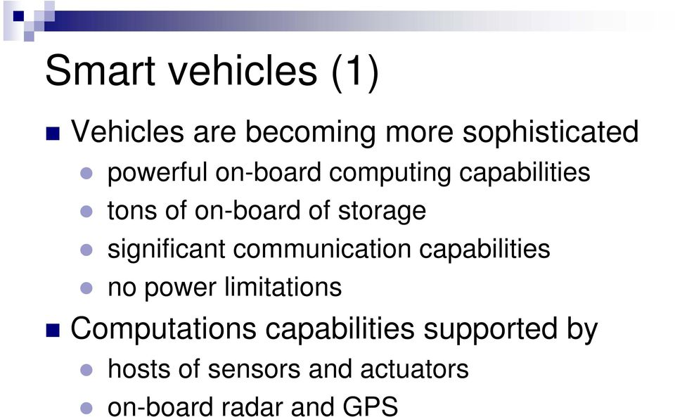 significant communication capabilities no power limitations