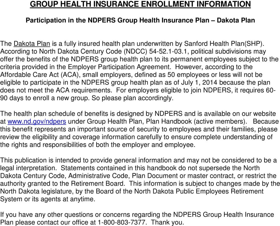 1, political subdivisions may offer the benefits of the NDPERS group health plan to its permanent employees subject to the criteria provided in the Employer Participation Agreement.