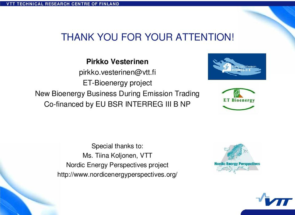 Co-financed by EU BSR INTERREG III B NP Special thanks to: Ms.