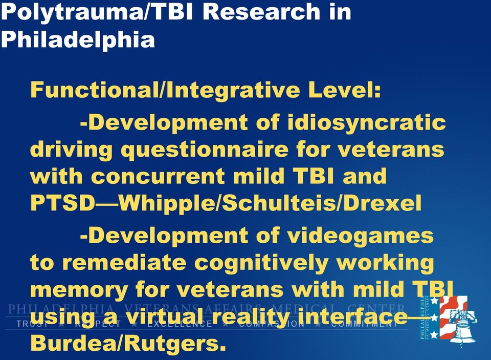PTSD Whipple/Schulteis/Drexel -Development of videogames to remediate cognitively
