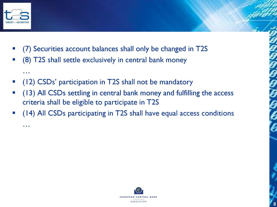 (13) All CSDs settling in central bank money and fulfilling the access criteria shall be