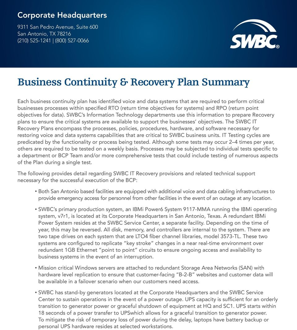 SWBC s Information Technology departments use this information to prepare Recovery plans to ensure the critical systems are available to support the businesses objectives.