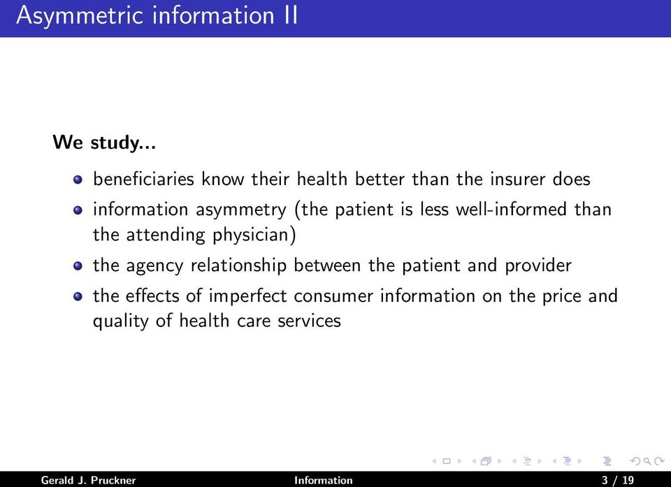 patient is less well-informed than the attending physician) the agency relationship between