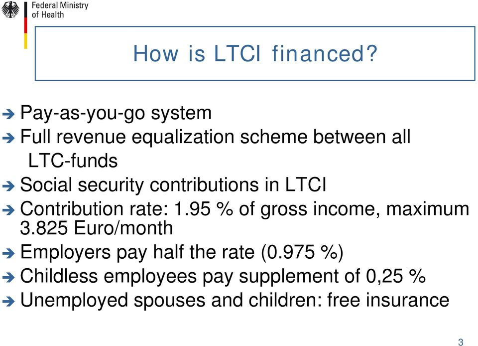 security contributions in LTCI Contribution rate: 1.95 % of gross income, maximum 3.