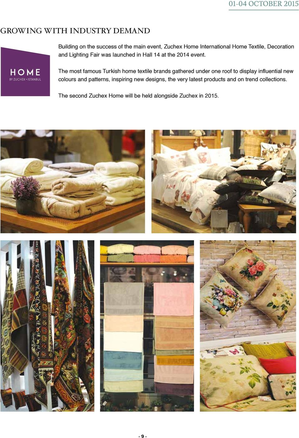 The most famous Turkish home textile brands gathered under one roof to display influential new colours and