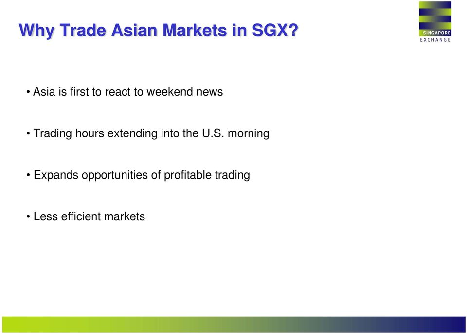 Trading hours extending into the U.S.
