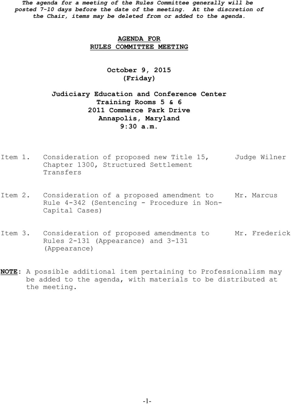 Consideration of proposed new Title 15, Judge Wilner Chapter 1300, Structured Settlement Transfers Item 2. Consideration of a proposed amendment to Mr.