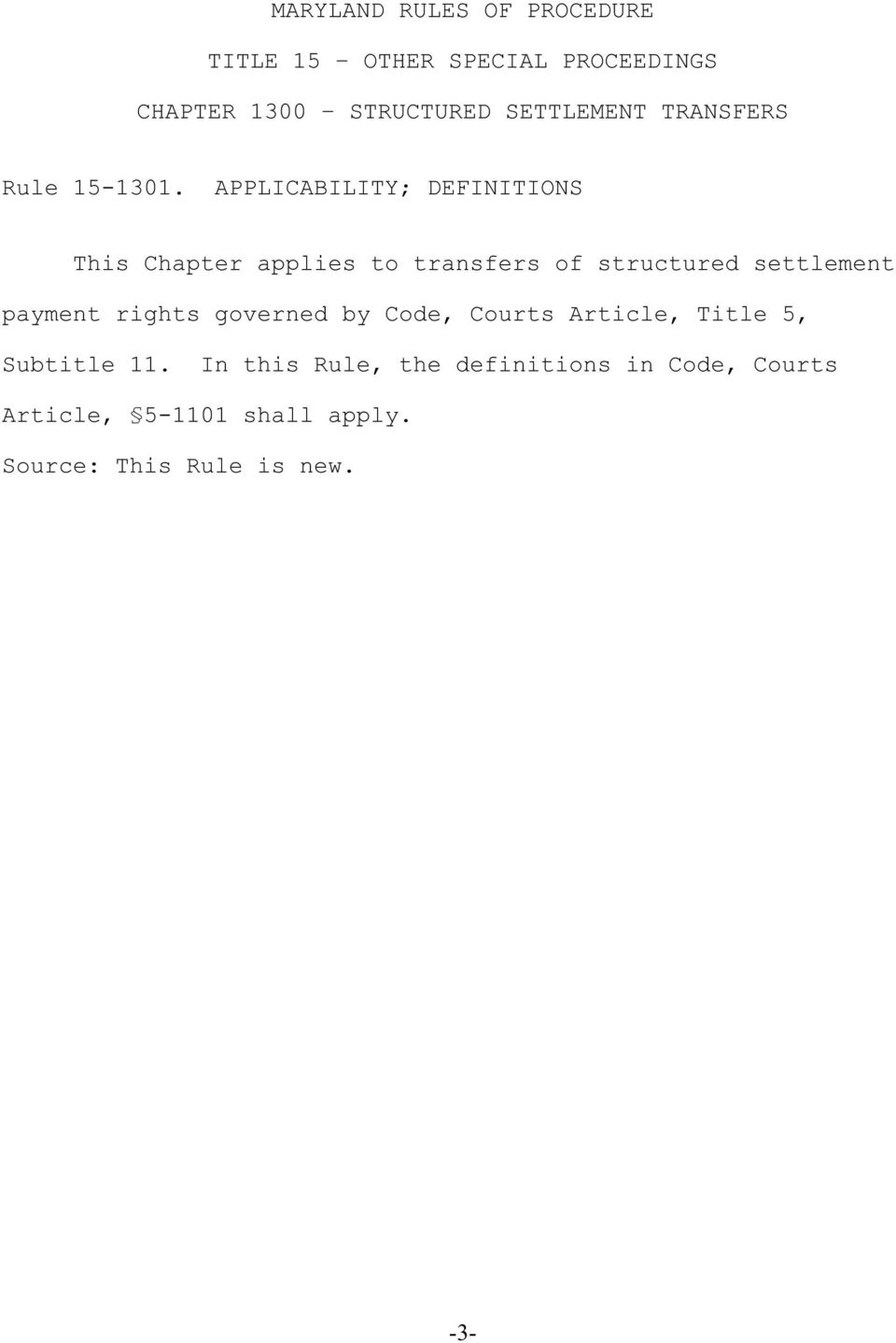 APPLICABILITY; DEFINITIONS This Chapter applies to transfers of structured settlement payment