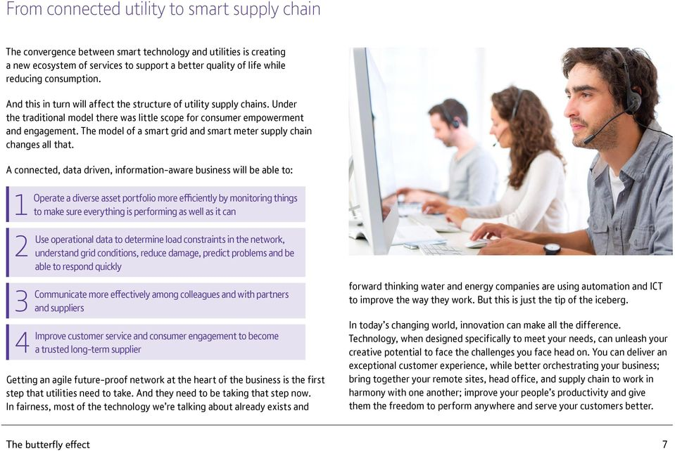 The model of a smart grid and smart meter supply chain changes all that.