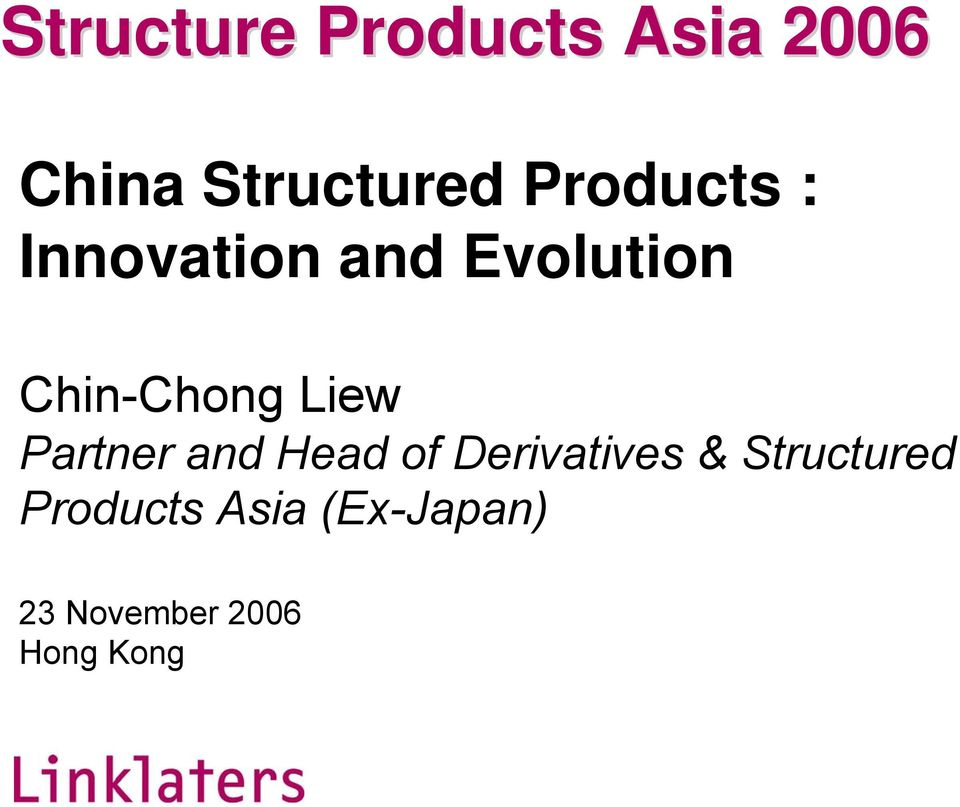 Liew Partner and Head of Derivatives &