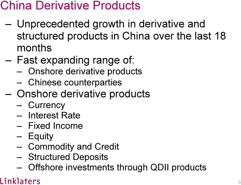 Chinese counterparties Onshore derivative products Currency Interest Rate Fixed Income